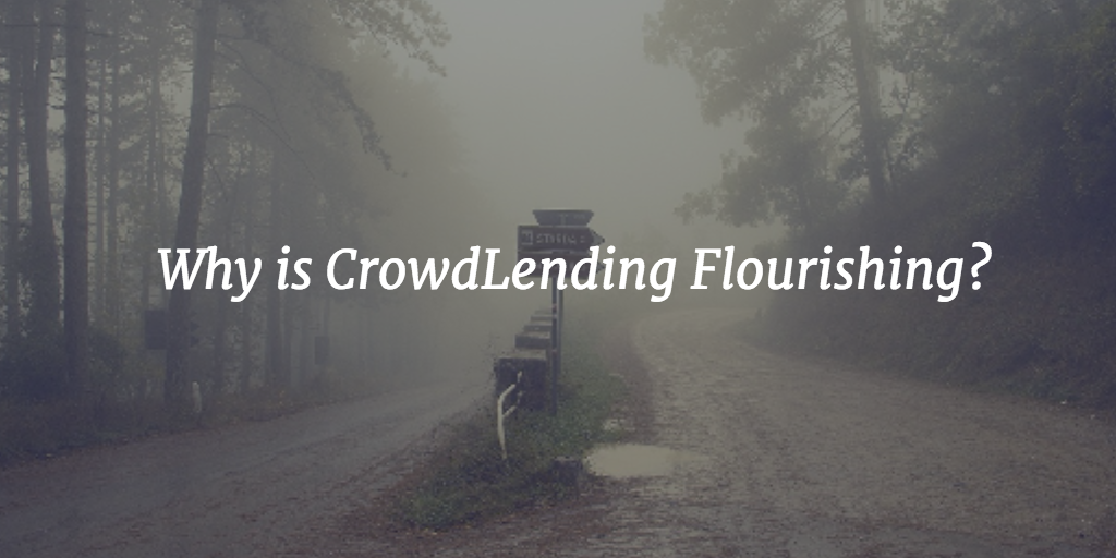 Why is CrowdLending Flourishing in the UK