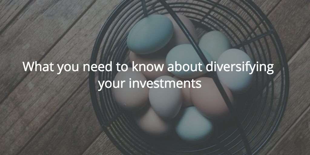 Diversifying your investments