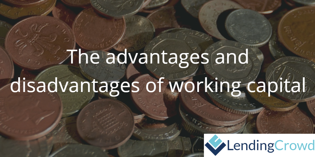 the advantages and disadvantages of working capital