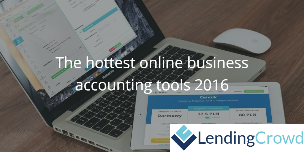 the hottest online business accounting tools 2016 lendingcrowd